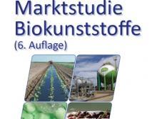 Marktstudie Biokunststoffe (6. Auflage)